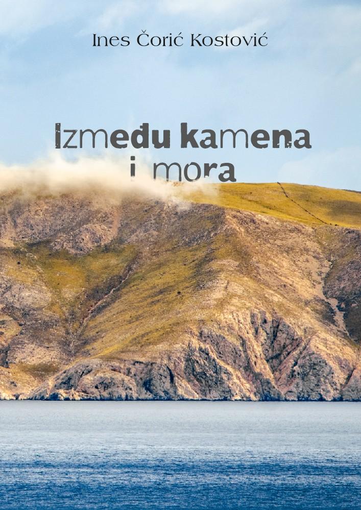 """PREDSTAVLJANJE ZBIRKE POEZIJE INES ČORIĆ KOSTOVIĆ  """"IZMEĐU KAMENA I MORA""""-29.7.2021.g"""